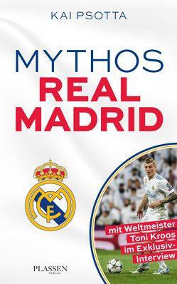 Mythos Real Madrid von Psotta,  Kai