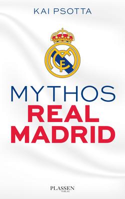 Mythos Real Madrid von Psotta,  Kai