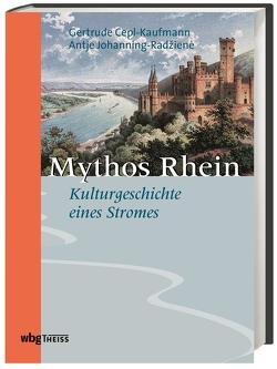 Mythos Rhein von Cepl-Kaufmann,  Gertrude, Johanning,  Antje