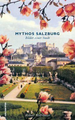 Mythos Salzburg von Hoffmann,  Robert