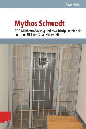 Mythos Schwedt von Polzin,  Arno