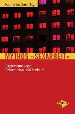 Mythos »Sexarbeit« von Sass,  Katharina