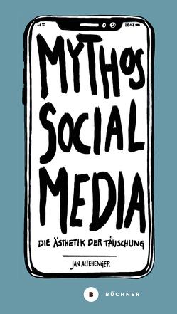 Mythos Social Media von Altehenger,  Jan, Grabbe,  Lars, Ruf,  Oliver