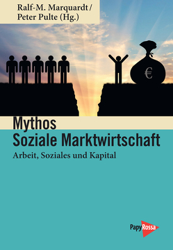 Mythos Soziale Marktwirtschaft von Marquardt,  Ralf M, Pulte,  Peter
