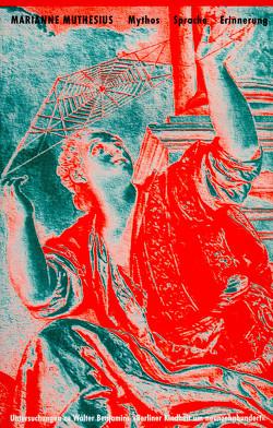 Mythos, Sprache, Erinnerung von Muthesius,  Marianne