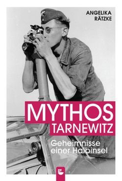 Mythos Tarnewitz von Rätzke,  Angelika
