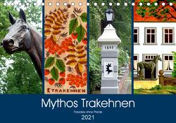 Mythos Trakehnen – Paradies ohne Pferde (Tischkalender 2021 DIN A5 quer) von von Loewis of Menar,  Henning
