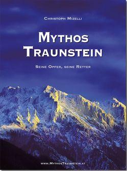 Mythos Traunstein von Mizelli,  Christoph