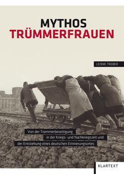 Mythos Trümmerfrauen von Treber,  Leonie