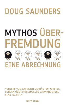 Mythos Überfremdung von Roller,  Werner, Saunders,  Douglas