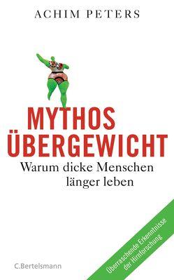 Mythos Übergewicht von Peters,  Achim