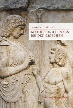 Mythos und Denken bei den Griechen von Brühmann,  Horst, Vernant,  Jean-Pierre