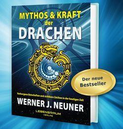 Mythos und Kraft der Drachen von Neuner,  Werner Johannes, Schickinger,  Anita