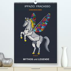 MYTHOS und LEGENDE (Premium, hochwertiger DIN A2 Wandkalender 2021, Kunstdruck in Hochglanz) von Fracasso-Baacke,  Ippazio