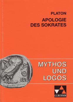 Mythos und Logos. Lernzielorientierte griechische Texte / Platon, Apologie des Sokrates von Biedermann,  Robert