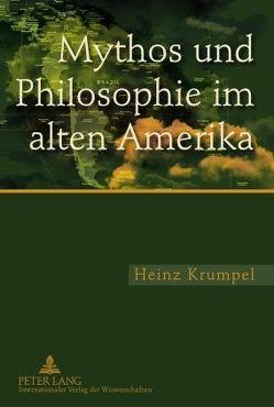 Mythos und Philosophie im alten Amerika von Krumpel,  Heinz