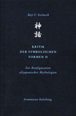 Kritik der symbolischen Formen II von Steineck,  Raji C.