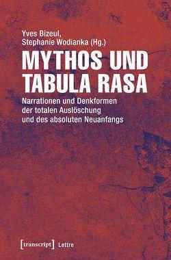 Mythos und Tabula rasa von Bizeul,  Yves, Wodianka,  Stephanie