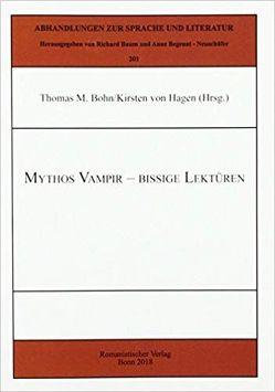 Mythos Vampir – Bissige Lektüren von Bohn,  Thomas M., von Hagen,  Kirsten