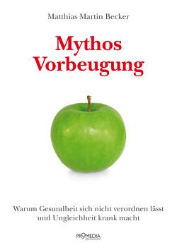Mythos Vorbeugung von Becker,  Matthias Martin