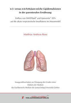 n-3- versus n-6-Fettsäure-reiche Lipidemulsionenin der parenteralen Ernährung: von Rose,  Matthias