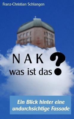 N A K ?? – Was ist das? von Schlangen,  Franz-Christian