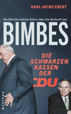 Die Beichte meines Vaters über die Herkunft des Bimbes von Ebert,  Karl-Heinz