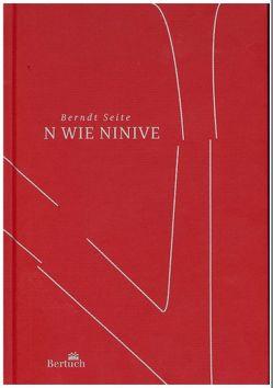 N wie Ninive von Seite,  Berndt