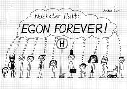 Nächster Halt: EGON FOREVER! von Lux,  Andre