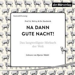 Na dann gute Nacht! von Hardwick,  Prof., Mädel,  Bjarne, McCoy,  K., Schmidt,  Thorsten
