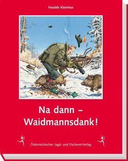 Waidmannsdank! von Klavinius,  Haralds