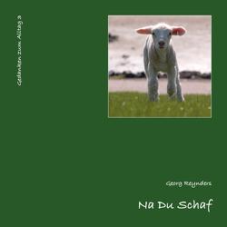 Na Du Schaf von Reynders,  Georg