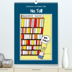 Na Toll! Comics von Martin Zak (Premium, hochwertiger DIN A2 Wandkalender 2021, Kunstdruck in Hochglanz) von / Martin Zak,  dieKleinert.de