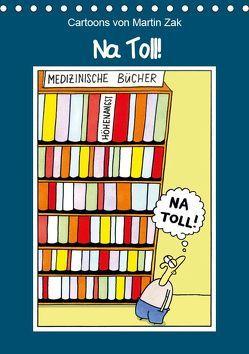 Na Toll! Comics von Martin Zak (Tischkalender 2019 DIN A5 hoch) von / Martin Zak,  dieKleinert.de
