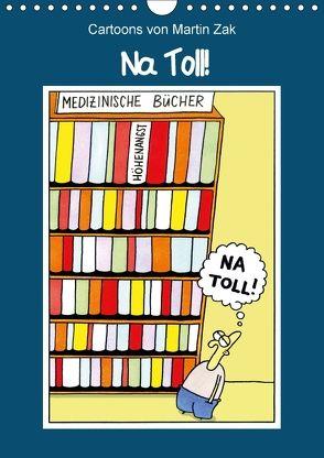 Na Toll! Comics von Martin Zak (Wandkalender 2018 DIN A4 hoch) von / Martin Zak,  dieKleinert.de