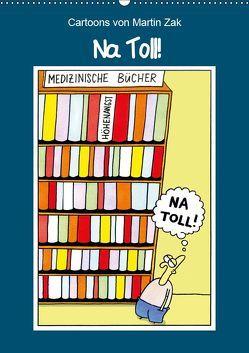 Na Toll! Comics von Martin Zak (Wandkalender 2019 DIN A2 hoch) von / Martin Zak,  dieKleinert.de