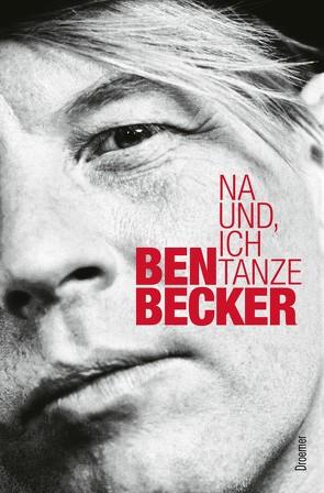 Na und, ich tanze von Becker,  Ben, Sellin,  Fred