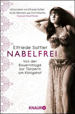 Nabelfrei von Gadalla-Nickel,  Ulrike, Sattler,  Elfriede
