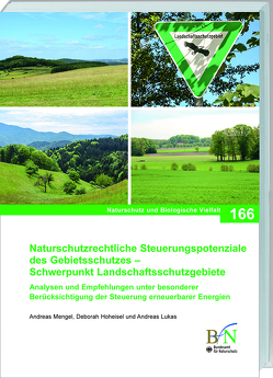 NaBiV Heft 166: Naturschutzrechtliche Steuerungspotenziale des Gebietsschutzes – Schwerpunkt Landschaftsschutzgebiete