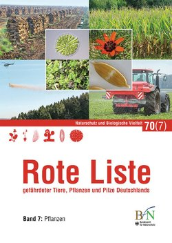 NaBiV Heft 70/7: Rote Liste gefährdeter Tiere, Pflanzen und Pilze Deutschlands – Band 7: Pflanzen von Bundesamt für Naturschutz