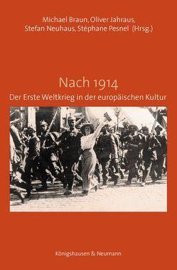 Nach 1914 von Braun,  Michael, Jahraus,  Oliver, Neuhaus,  Stefan, Pesnel,  Stéphane