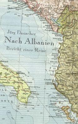 Nach Albanien von Dauscher,  Jörg