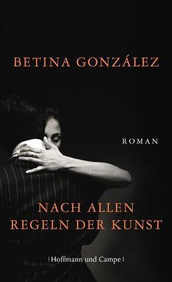 Nach allen Regeln der Kunst von González,  Betina, Grzimek,  Hanna