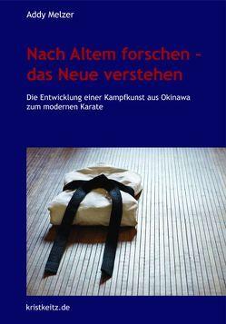 Nach Altem forschen – das Neue verstehen von Habersetzer,  Roland, Melzer,  Addy