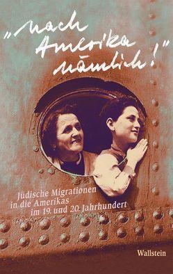 'Nach Amerika nämlich!' von Kriebernegg,  Ulla, Lamprecht,  Gerald, Maierhofer,  Roberta, Strutz,  Andrea