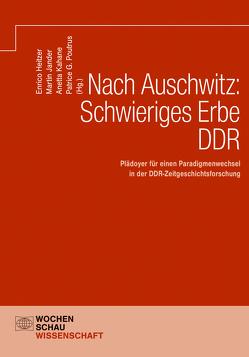 Nach Auschwitz: Schwieriges Erbe DDR von Heitzer,  Enrico, Jander,  Martin, Kahane,  Anetta, Poutrus,  Dr. Patrice