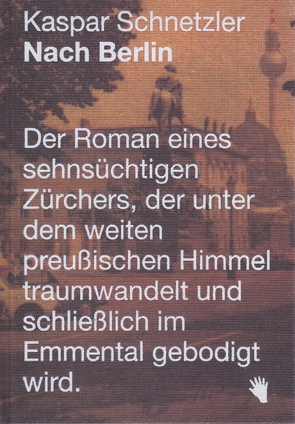 Nach Berlin von Schnetzler,  Kaspar