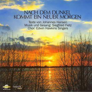 Nach dem Dunkel kommt ein neuer Morgen von Bye,  Peter, Fietz,  Oliver, Fietz,  Siegfried, Hansen,  Johannes, Krebber,  W, Schwab,  Siegfried