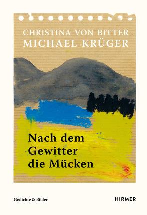Nach dem Gewitter die Mücken von Krüger,  Michael, von Bitter,  Christina