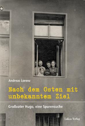 Nach dem Osten mit unbekanntem Ziel von Lorenz,  Andreas